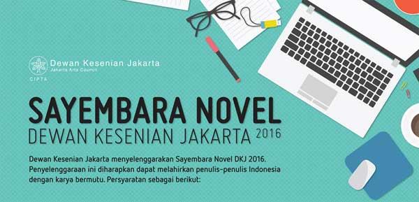 download poster sayembara menulis novel dari dewan kesenian jakarta dkj ada lomba menulis novel di tahun 2016 ini dari Dewan kesenian Jakarta. Total Hadiah 45 Juta Rupiah untuk 3 orang pemenang.