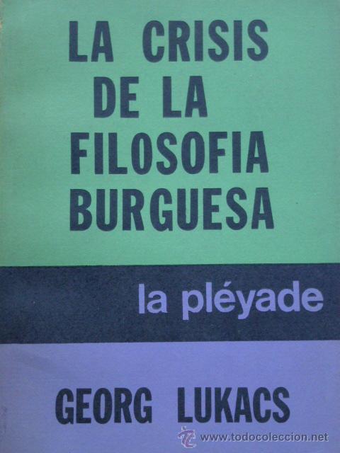 La crisis de la filosofía burguesa – George Lukacs