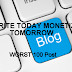 Write Today and Monetize Tomorrow - First 100 Worst Post Blogging (Blogger/ Blogspot)
