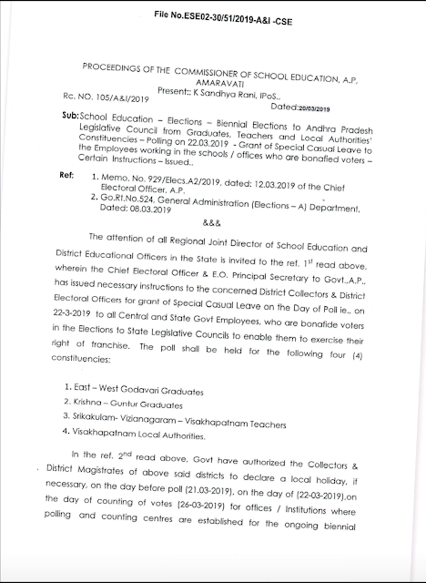 PROCEEDINGS OF THE COMMISSIONER OF SCHOOL EDUCATION, A.P                                   AMARAVATHI RC NO 105/A&1/2019 School education -elections-Biennial Elections to Andhrapradesh Legislative council from-Graduates, Teachers and  and Local authorities constituencies - polling on 22-03-2019. Grant of special casual leave to the Employees working in the schools and offices who are bona goed votes-certain instructions issued
