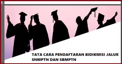 Cara Daftar Beasiswa Bidikmisi 2019 Jalur SNMPTN dan SBMPTN