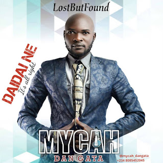 DOWNLOAD MP3: Mycah Dan Gata - ''Dai Dai Ne'' (It's All Right)
