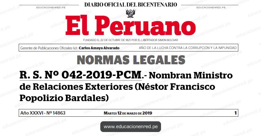 R. S. Nº 042-2019-PCM - Nombran Ministro de Relaciones Exteriores (Néstor Francisco Popolizio Bardales) www.pcm.gob.pe