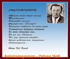 Anlatamıyorum - Orhan Veli