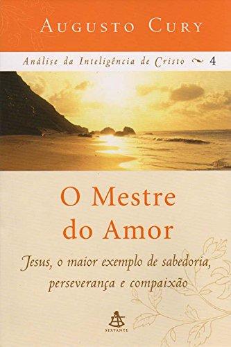 O Mestre do Amor Augusto Cury
