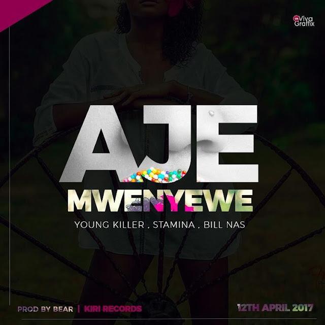 AUDIO | Bill Nass. Young Kille. Stamina - AJE Mwenyewe | Download