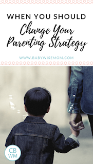 When things aren't working out in your parenting journey, change your strategy until they do work.