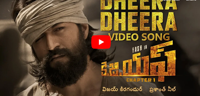 KGF, Dheera Dheera Song, KGF Telugu movie, Prasanth Neel, Hombale, Ravi Basrur, KGF movie Full video song