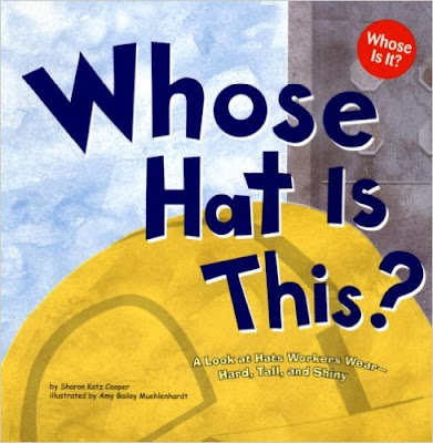 http://www.amazon.com/Whose-Hat-This-Workers-Community/dp/1404819762/ref=sr_1_1?ie=UTF8&qid=1446052981&sr=8-1&keywords=whose+hat+sharon+katz+cooper