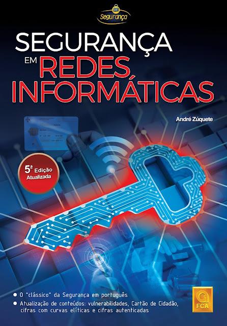 Segurança em Redes Informáticas - 5ª Edição Atualizada - FCA