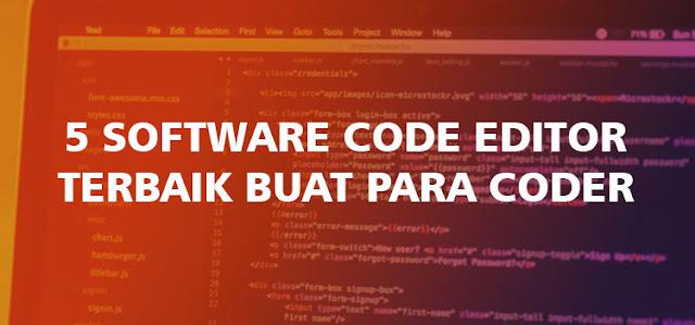 5 Software Code Editor Terbaik
