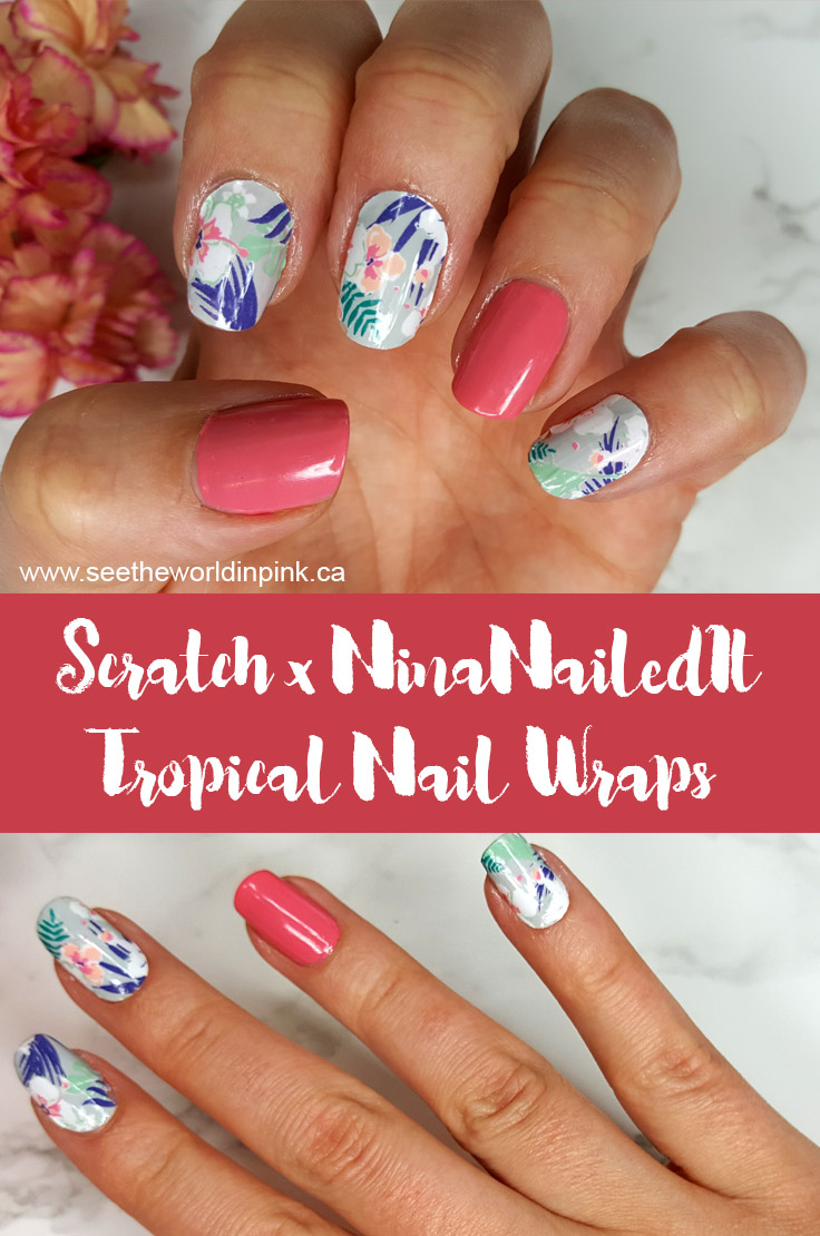 Manicure Monday - Scratch x NinaNailedIt Tropical Nail Wraps