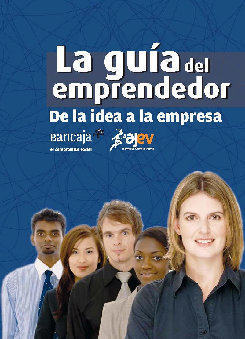 La guía del Emprendedor: De la idea a la empresa