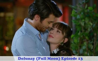 Episode 13 Dolunay (Full Moon): Turkish Drama   Full Synopsis