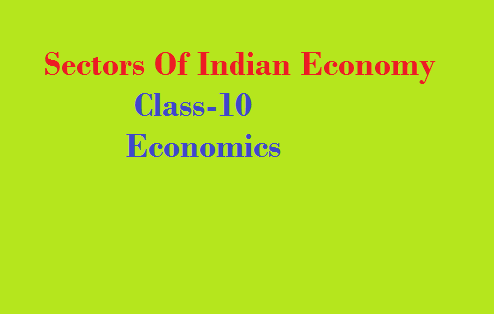 Sectors of The Indian Economy class 10 Economics chapter-2