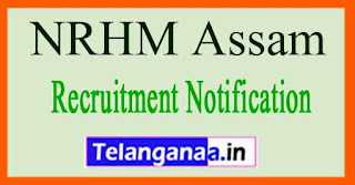 National Health Mission NRHM Assam Recruitment Notification 2017