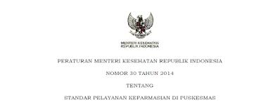 Permenkes Nomor 30 Tahun 2014 Tentang Standar Pelayanan Kefarmasian Di Puskesmas