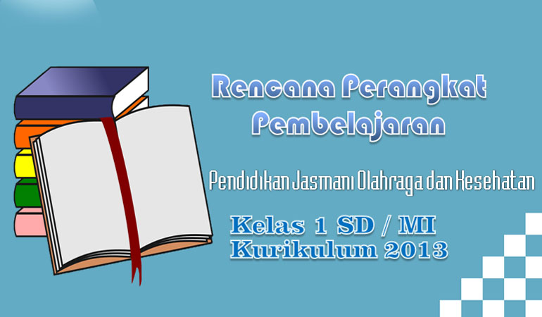 Rpp Pjok Kelas 1 Sd Mi Kurikulum 2013 Revisi Final 2017 Format Word