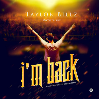 Taylor Billz - I'm Back