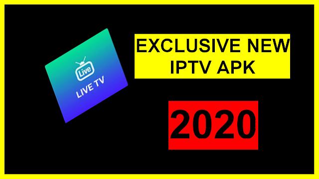 EXCLUSIVE NEW IPTV APK 2020