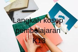 4 Langkah konsep pembelajaran K13