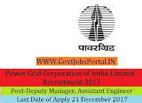 Power Grid Corporation of India Limited Recruitment 2017- 88 Deputy Manager, Senior Engineer & Assistant Engineer