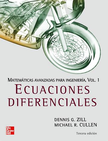 Matemáticas avanzadas para Ingeniería, Volumen 1: Ecuaciones Diferenciales, 3ra Edición – Dennis G. Zill y Michael R. Cullen