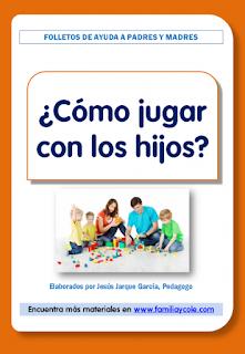 http://familiaycole.com/wp-content/uploads/2014/06/09-folletos-como-jugar-con-hijos.pdf
