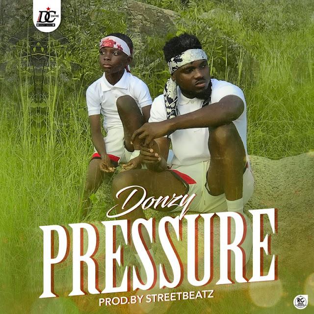 Donzy – Pressure (Prod By Street Beatz)