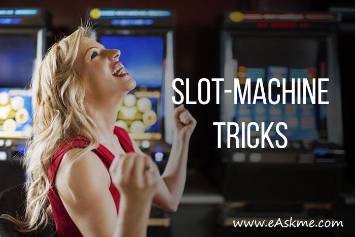 Slot Machine Tricks
