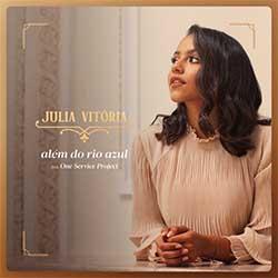 Além do Rio Azul (Ao Vivo) - Julia Vitoria