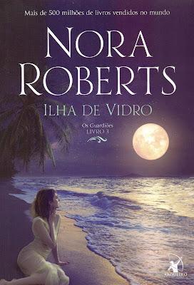 Resenha Ilha de Vidro - Os Guardiões # 3 - Nora Roberts
