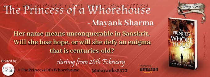 Blog Tour: THE PRINCESS OF A WHOREHOUSE by Mayank Sharma