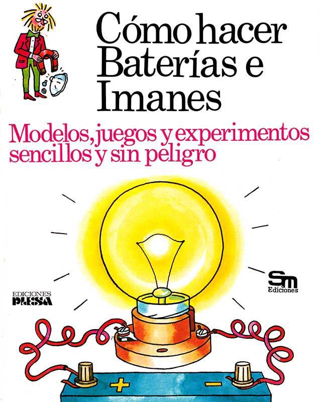 Libro Cómo hacer baterías e imanes Plesa SM