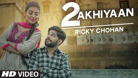 Ricky Chohan 2 Akhiyaan Tigerstyle New Music Video Latest Punjabi Song 2016
