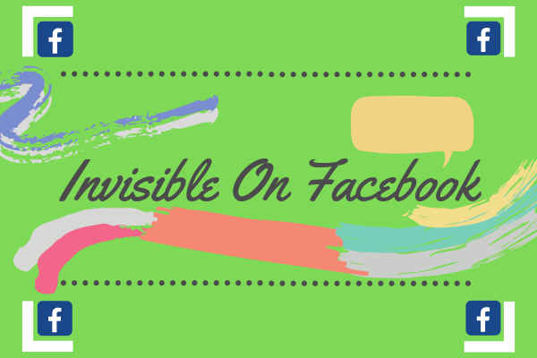 Invisible On Facebook
