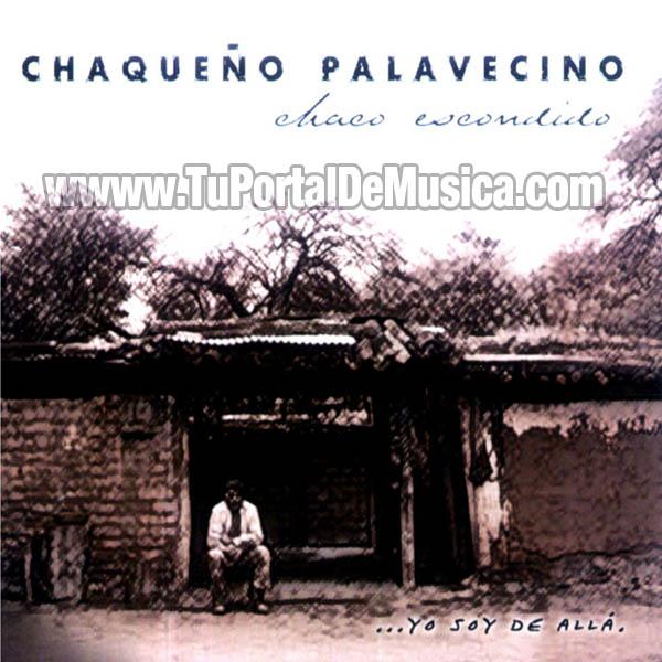 El Chaqueño Palavecino - Chaco Escondido... Yo Soy De Alla (2007)