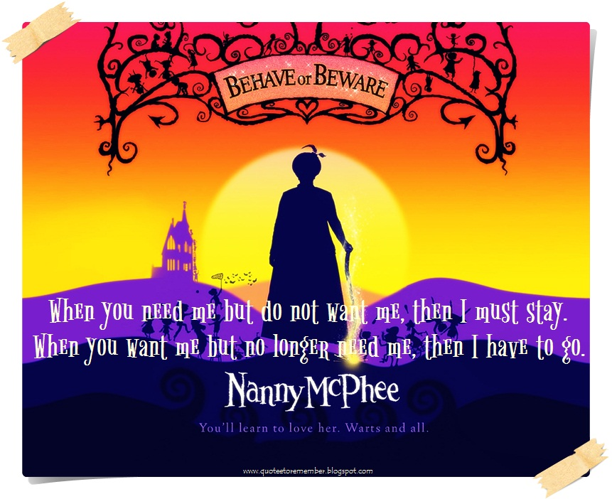 When You Need Me Quotes: [Nanny McPhee]: How's The Reading Coming Along?
