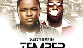 "VIDEO: Skales - ""Temper"" (Remix) Ft. Burnaboy"