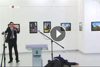 Inilah Video Detik-detik Dubes Rusia Untuk Turki Ditembak Mati Saat Pidato
