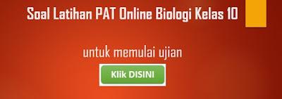 Soal Latihan PAT Biologi Online Kelas 10 Tahun 2019