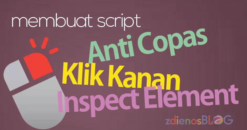Membuat Script Anti Copas Klik Kanan dan Mencegah Inspect Element