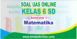 Soal UAS Matematika Online Kelas 6 SD Semester 1 - Langsung Ada Nilainya