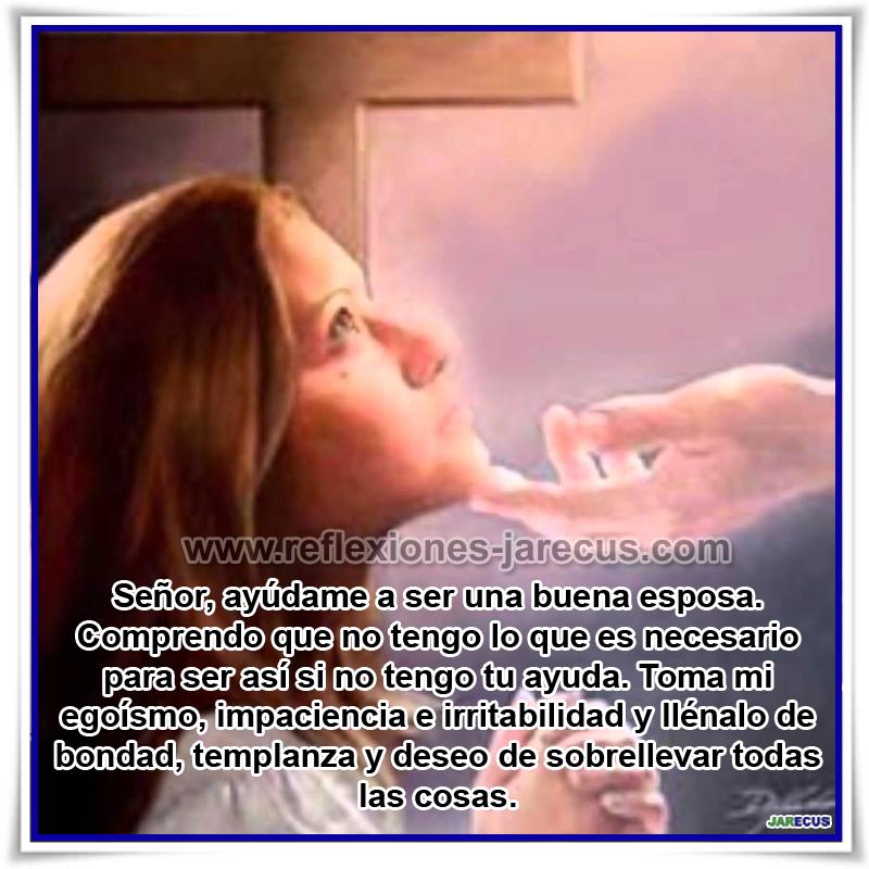 Oración de la esposa✅Señor, ayúdame a ser una buena esposa. Comprendo que no tengo lo necesario para ser así si no tengo tu ayuda. Toma mi egoísmo, impaciencia e irritabilidad