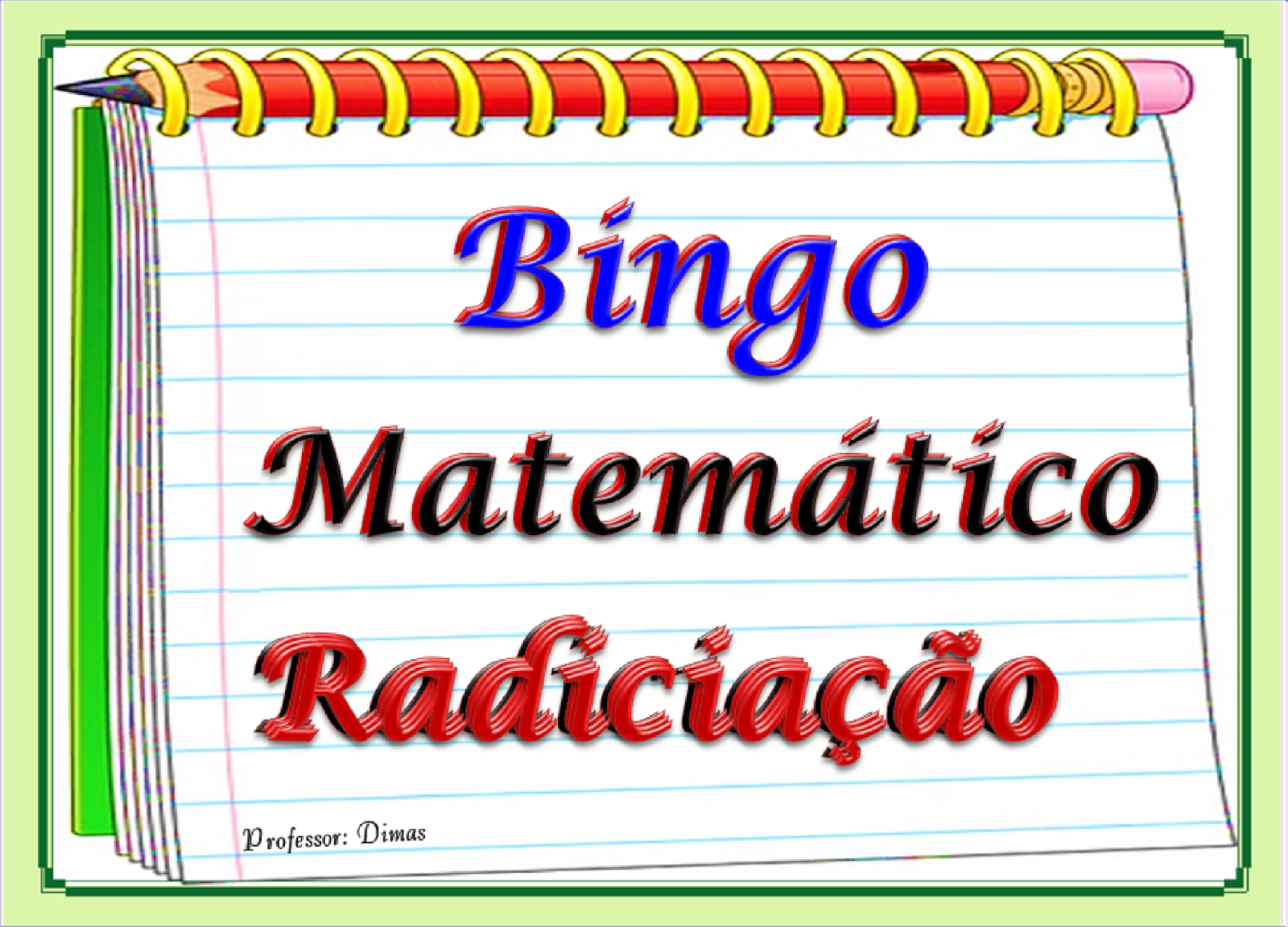 http://pt.slideshare.net/edimarlsantos/bingo-matemticoradiciao