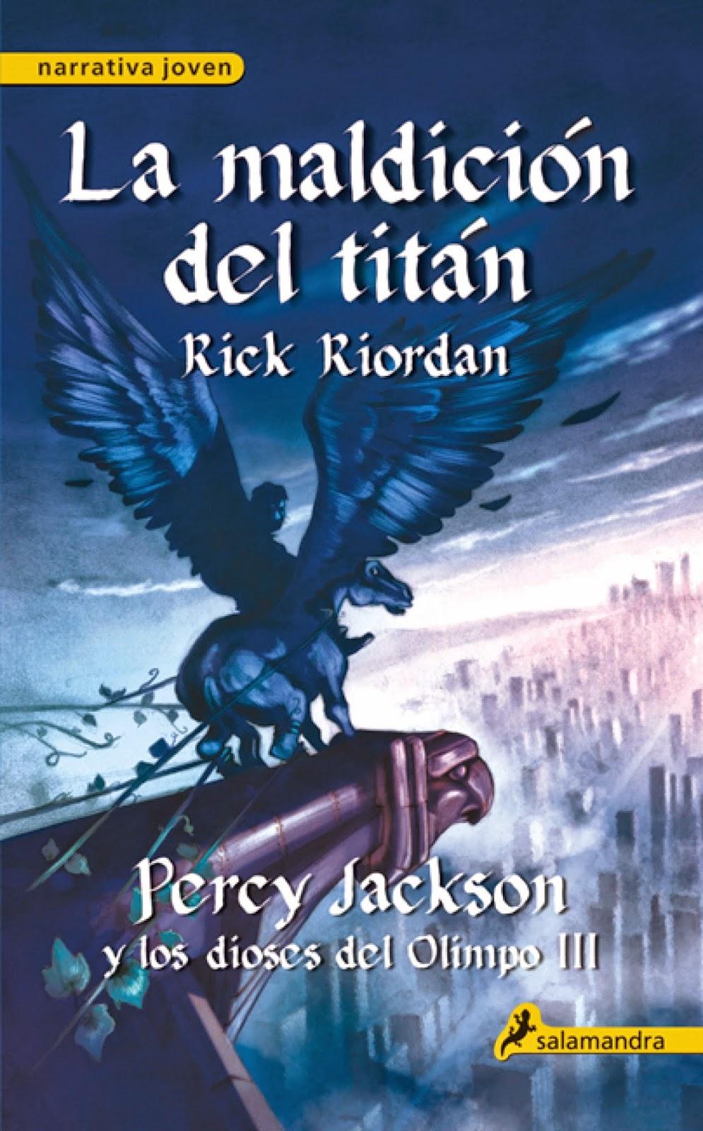 Percy Jackson Y Los Dioses Del Olimpo III: La Maldición Del Titán, de Rick Riordan