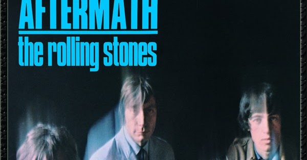 Aftermath Is The Rolling Stones Second Best Album Of All