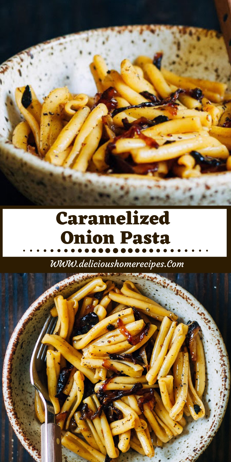 Caramelized Onion Pasta