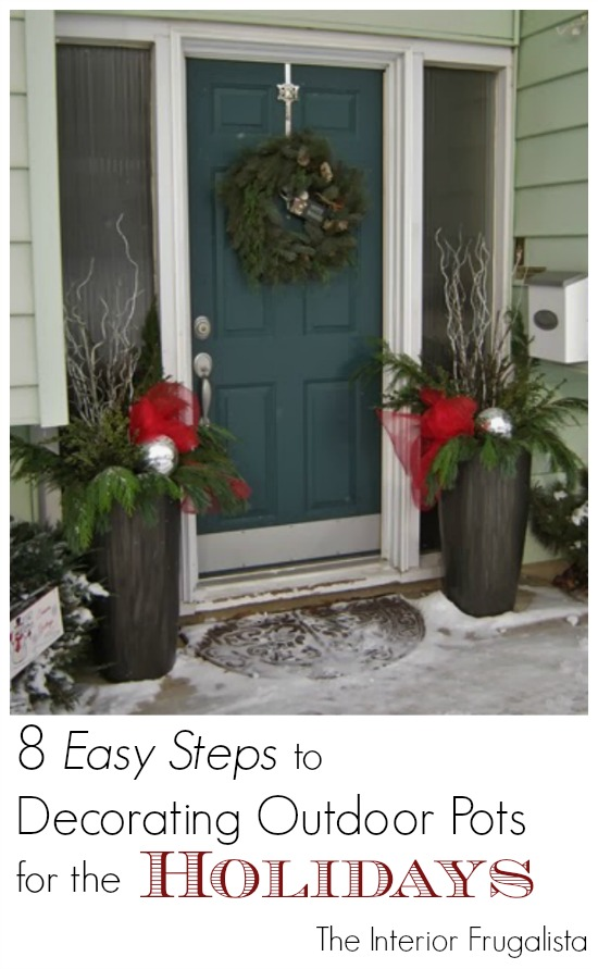 8 easy steps to decorating outdoor pots for the holidays - Outdoor Christmas Planter Decorating Ideas