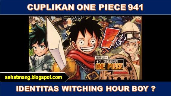 Update Cuplikan One Piece 941: Identitas Witching Hour Boy?